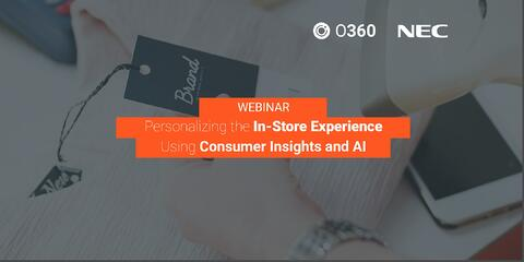 Webinar: Personalizing the In-Store Experience Using Consumer Insights and AI