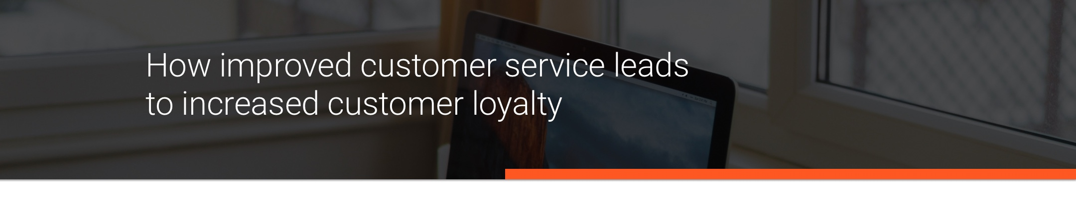 How improved customer service leads to increased customer loyalty