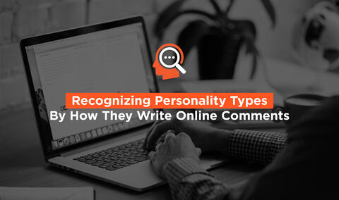 Recognizing Personality Types By How They Write Online Comments