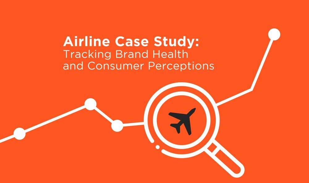 Airline Case Study: Tracking Brand Health and Consumer Perceptions