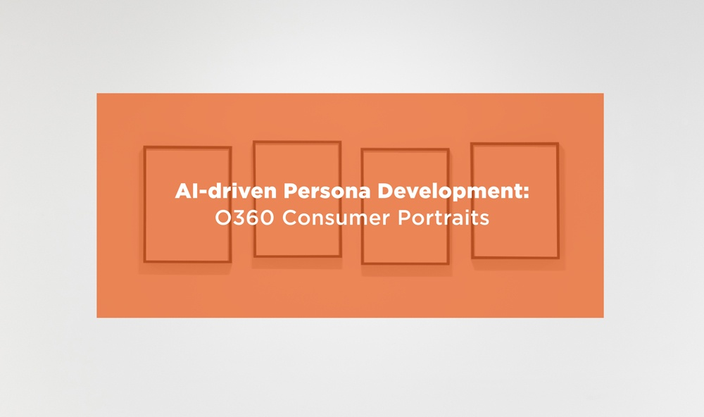 AI-driven Persona Development: O360 Consumer Portraits