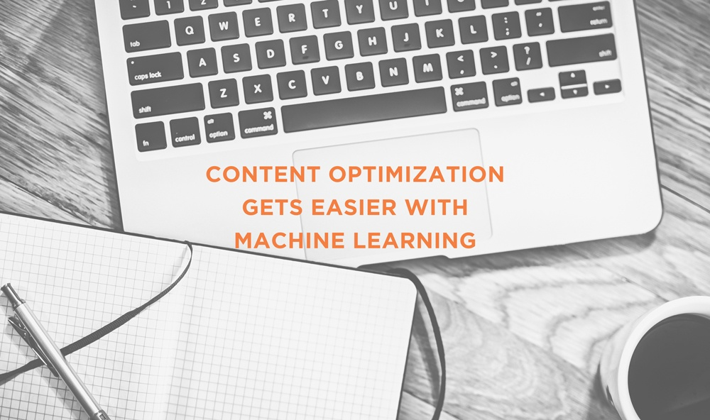 Content Optimization Gets Easier With Machine Learning
