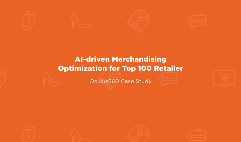 Case Study: AI-driven Merchandising Optimization for Top 100 Retailer