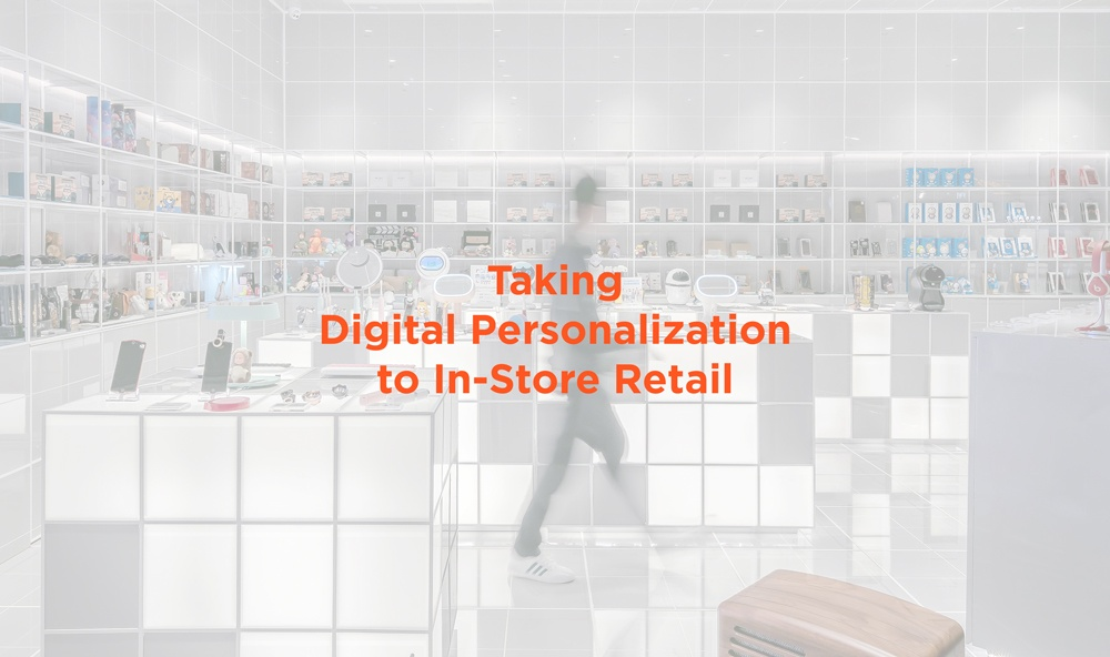 Taking Digital Personalization to In-Store Retail