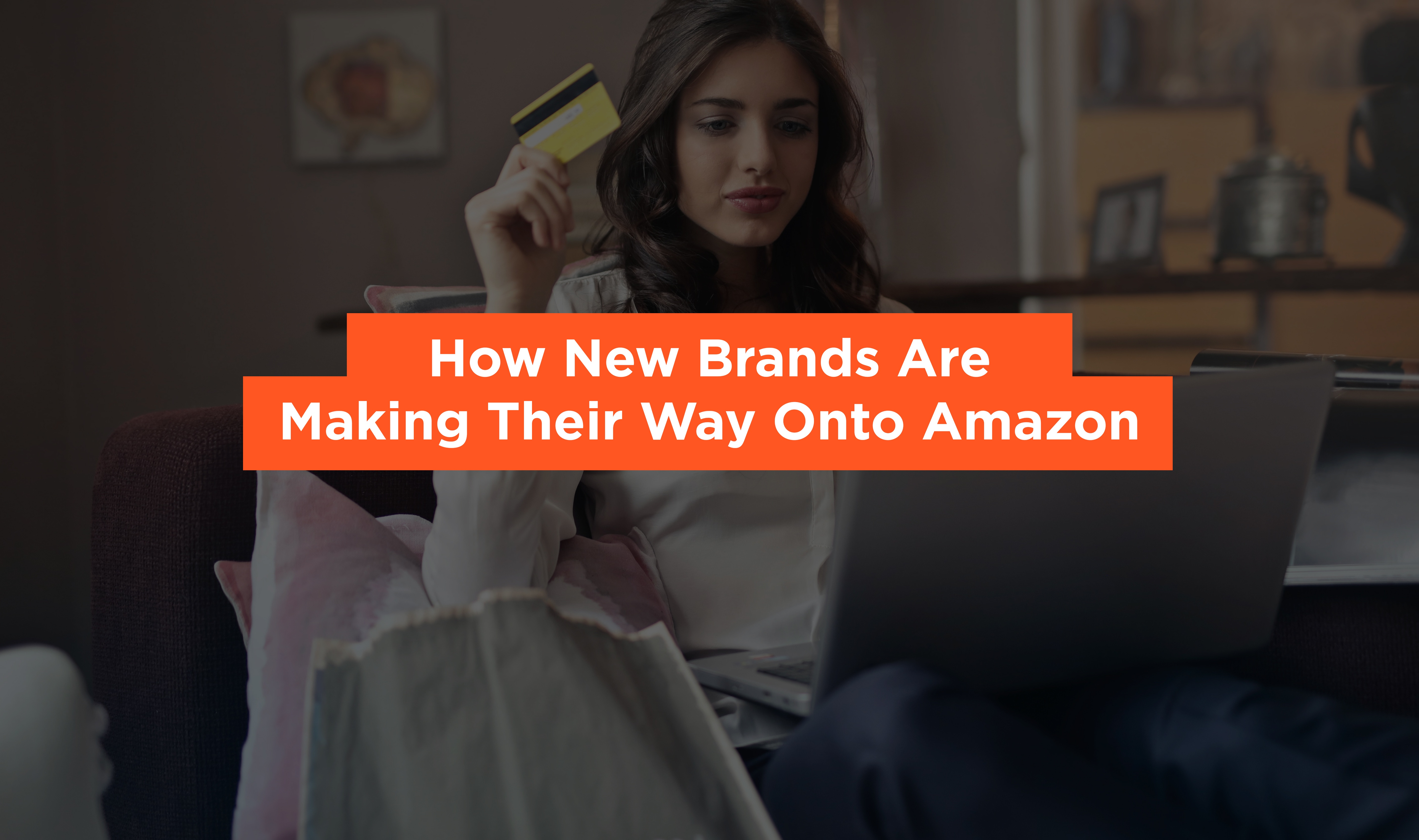 How New Brands Are Making Their Way Onto Amazon